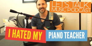 I Hated My Piano Teacher Podcast